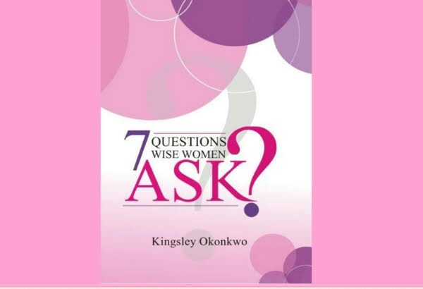 book cover of 7 questions wise women ask by pastor kingsley okonkwo
